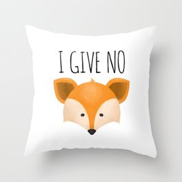 I Give No Fox Throw Pillow
