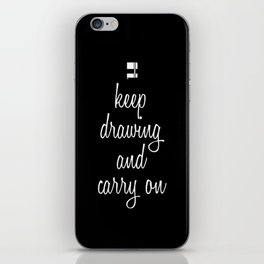 Keep drawing and carry on iPhone Skin
