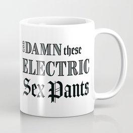 Electric Sex Pants Coffee Mug