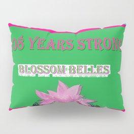 108 Years Strong Blossom Belles - A Salute to Alpha Kappa Alpha Pillow Sham