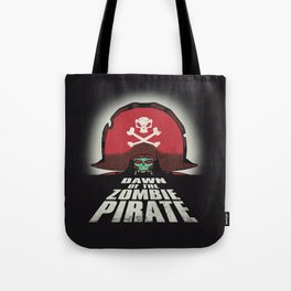 Dawn of the Zombie Pirate Tote Bag