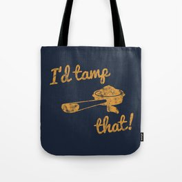 I'd Tamp That! (Espresso Portafilter) // Mustard Yellow Barista Coffee Shop Humor Graphic Design Tote Bag