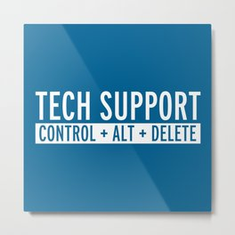 Tech Support Funny Quote Metal Print