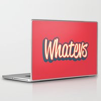whatever Laptop & iPad Skins featuring Whatever. by Word Quirk