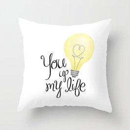 You Light Up My Life Throw Pillow