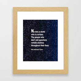 Neil deGrasse Tyson's quote Framed Art Print