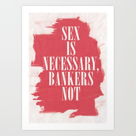 Sex is necessary, Bankers not - Lancelot Hogben Quote Art Print