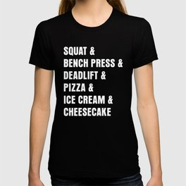 Squat Deadlift Pizza Ice Cream Cheese Cake T-shirt