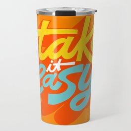 TAKE IT EASY Travel Mug