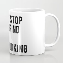 Motivational - Don't Stop The Grind Coffee Mug