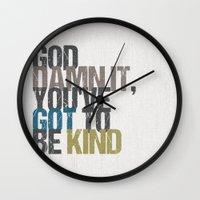 vonnegut Wall Clocks featuring God damn it, you've got to be kind – Kurt Vonnegut quote by MissQuote