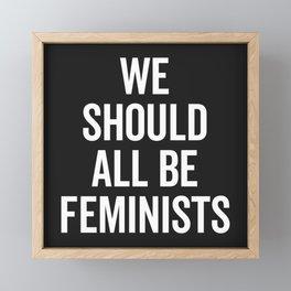 All Be Feminists Saying Framed Mini Art Print