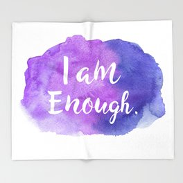 I am Enough Throw Blanket