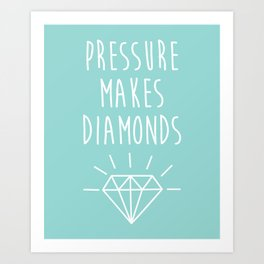 Pressure Makes Diamonds Motivational Quote Art Print
