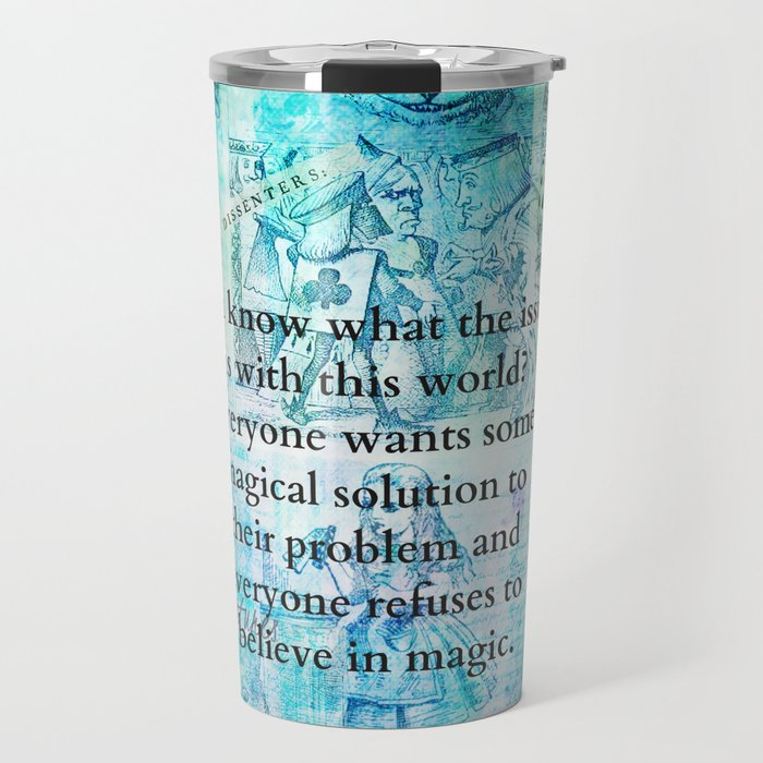 Alice in Wonderland magic quote Travel Mug