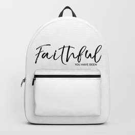 Faithful you have been Backpack
