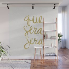 Whatever Will Be, Will Be (Gold Ink) Wall Mural