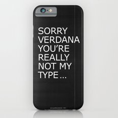 Sorry Verdana you're really not my type Slim Case iPhone 6s