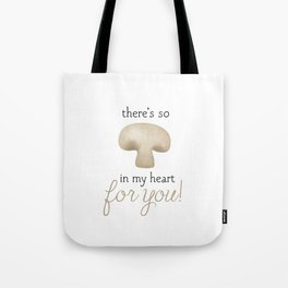 There's So Mushroom In My Heart For You Tote Bag