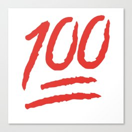 Keep It 100 One Hundred Funny sayings quotes Canvas Print