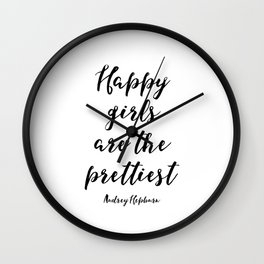 Happy Girls, Are The Prettiest, Happiness Quote, Printable Wall Art Audrey Hepburn Quote, Audrey Hep Wall Clock