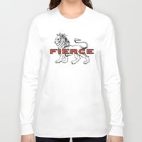 fierce Long Sleeve T-shirts featuring FIERCE by 2LD4