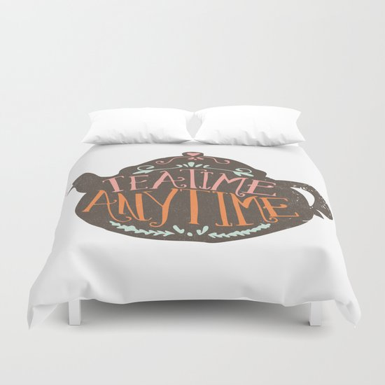 TEA TIME. ANY TIME. - color Duvet Cover