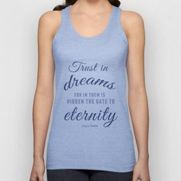 Trust in dreams, for in them is hidden the gate to eternity Unisex Tank Top