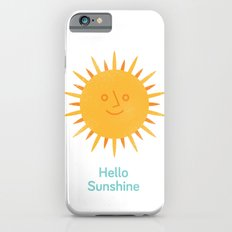 Hello Sunshine Slim Case iPhone 6s
