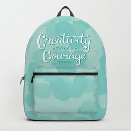 Creativity Takes Courage Backpack