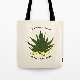 UR DOING SO GOOD Tote Bag