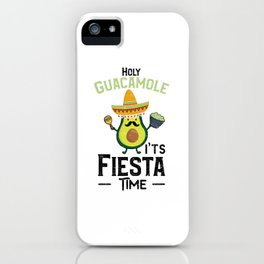 Holy Guacamole It's Fiesta Time iPhone Case