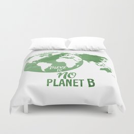 There Is No Planet B - Green Duvet Cover