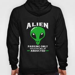 Alien Parking Only Violators Abducted UFO Space Hoody