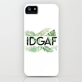 IDGAF Jungle Green iPhone Case