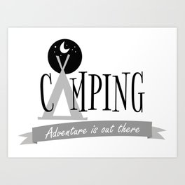 Camping - Adventure is Out There - Nature Art Print