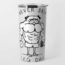 Never Skip Leg Day Travel Mug