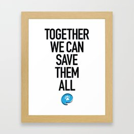 Together We Can Save Them All Framed Art Print