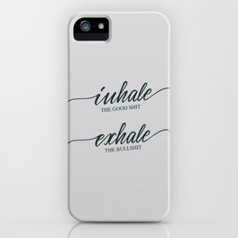 Inhale the good shit iPhone Case