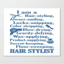 I am a Hair Stylist Canvas Print