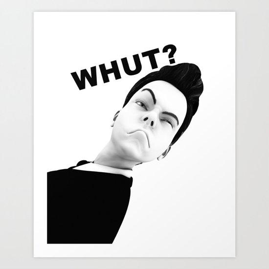 WHUT? Art Print