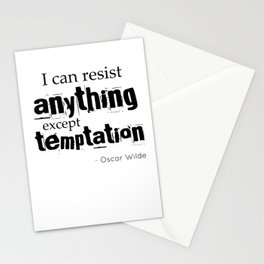 I can resist anything except temptation - Oscar Wilde quote Stationery Cards