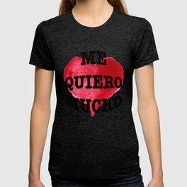 Me Quiero Mucho T-shirt