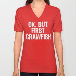 Ok But First Crawfish Unisex V-Neck