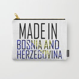Made In Bosnia and Herzegovina Carry-All Pouch