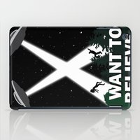 i want to believe iPad Cases featuring I want to believe by BomDesignz