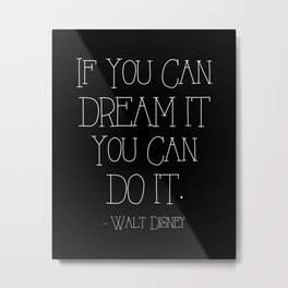 If You Can Dream It Metal Print