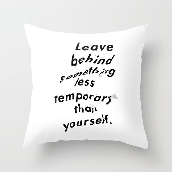 Leave something behind Throw Pillow