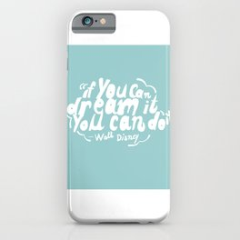 If you can dream it, you can do it! iPhone Case