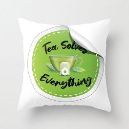 Tea Solves Everything Throw Pillow